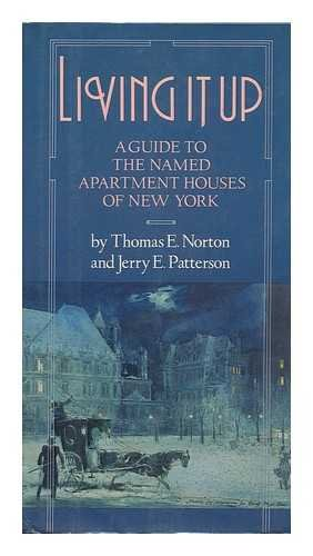 Living It Up: A Guide to the: Norton, Thomas, Patterson,