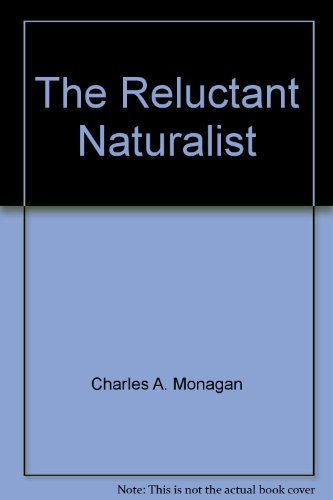 9780689114373: The Reluctant Naturalist: An Unnatural Field Guide to the Natural World