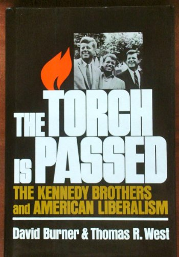 9780689114380: The Torch Is Passed: The Kennedy Brothers and American Liberalism