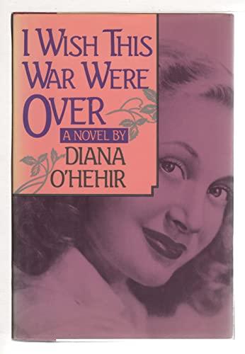 I Wish This War Were over: O'Hehir, Diana