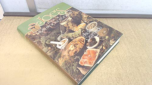 9780689114502: Joe's Book of Mushroom Cookery