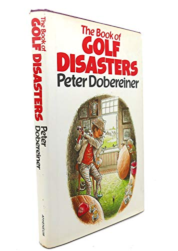 9780689114533: The Book of Golf Disasters
