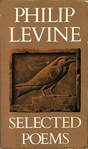 Selected Poems: Levine, Philip