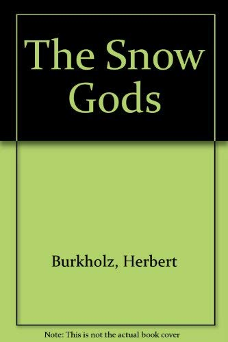 The Snow Gods (9780689115097) by Herbert Burkholz