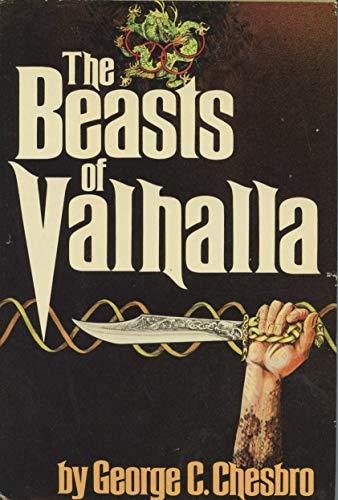 THE BEASTS OF VALHALLA: CHESBRO, GEORGE C.