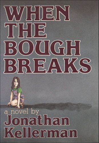 When the Bough Breaks: Kellerman, Jonathan
