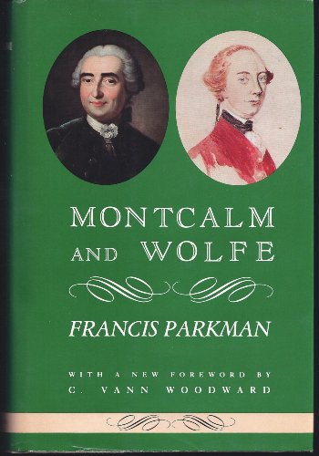 Montcalm and Wolfe (The American Past): Francis Parkman