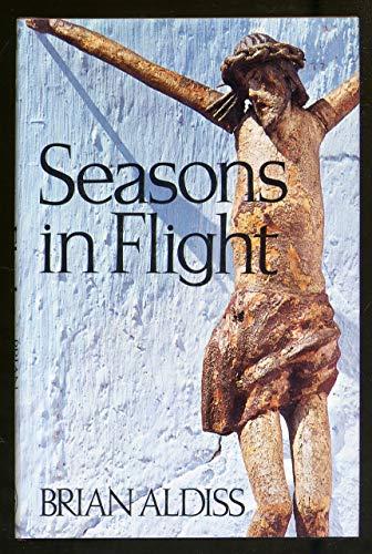 SEASONS IN FLIGHT: Aldiss, Brian.