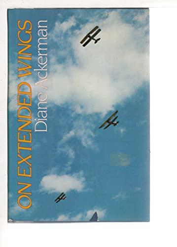 On Extended Wings : An Adventure in Flight: Ackerman, Diane