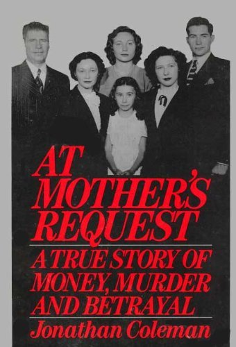 9780689115479: At Mother's Request: A True Story of Money, Murder and Betrayal