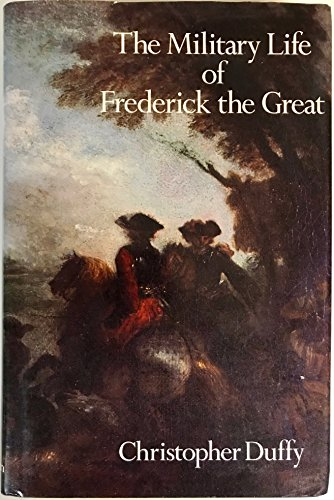 The military life of Frederick the Great