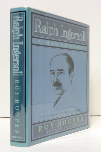 Ralph Ingersoll: A Biography: Hoopes, Roy