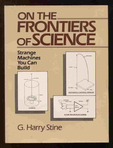 9780689115622: On the Frontiers of Science: Strange Machines You Can Build