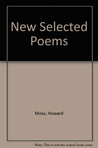 New Selected Poems: Howard Moss