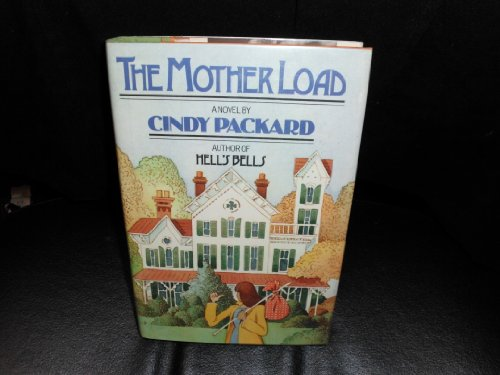 The Mother Load (0689115776) by Cindy Packard