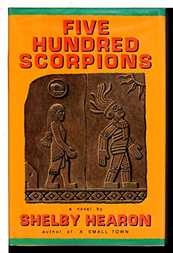 Five Hundred Scorpions: Hearon, Shelby