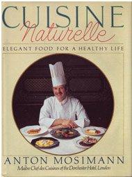 9780689115875: Cuisine Naturelle/Elegant Food for a Healthy Life