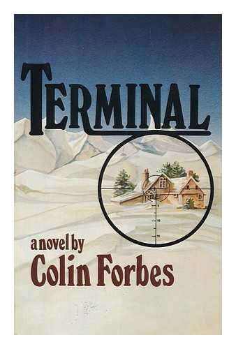 9780689115899: Terminal / by Colin Forbes