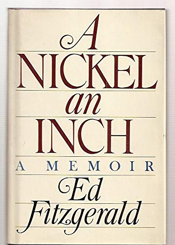 A NICKEL AN INCH: A Memoir