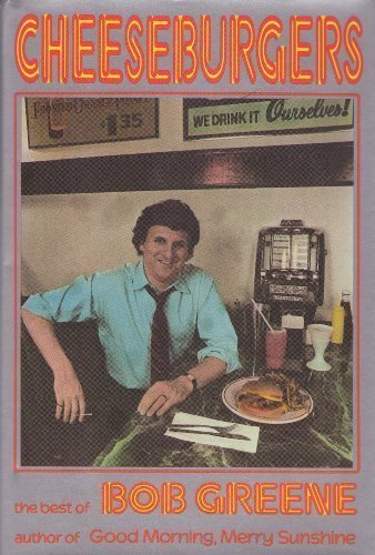 9780689116117: Cheeseburgers: The Best of Bob Greene