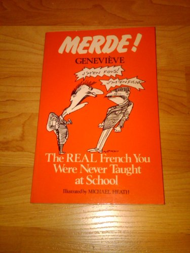9780689116490: Merde: The Real French You Were Never Taught at School