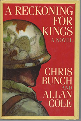 A Reckoning for Kings: A Novel of the Tet Offensive (0689117078) by Chris Bunch; Allan Cole