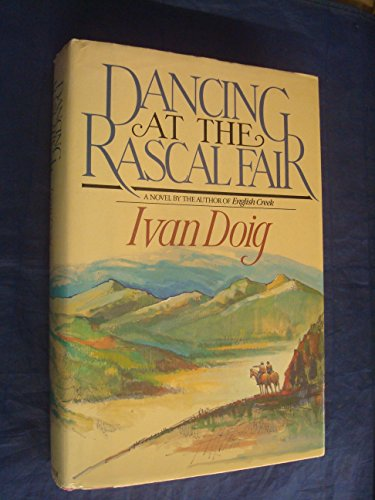 Dancing at the Rascal Fair (First Edition, inscribed to fellow author Chris Offutt)