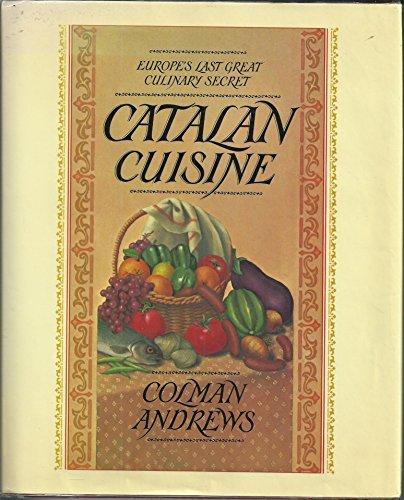 9780689117817: Catalan Cuisine: Europe's Last Great Culinary Secret