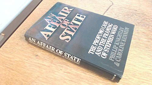 An Affair of State: The Profumo Case and the Framing of Stephen Ward: Knightley, Phillip, Kennedy, ...