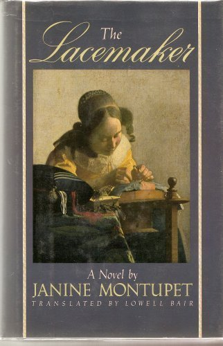 The Lacemaker, a novel: Montupet, Janine, and Bair, Lowell (Translated from the French by)