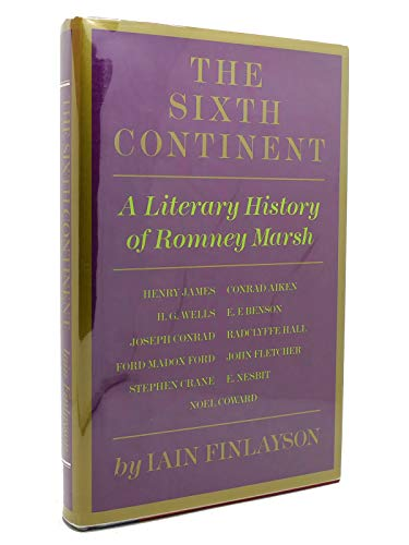 9780689118340: The Sixth Continent: A Literary History of Romney Marsh
