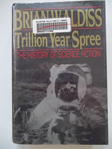 Trillion Year Spree: The History of Science Fiction: Aldiss, Brian Wilson, Wingrove, David