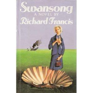 Swansong by Francis, Richard H.: Richard H. Francis