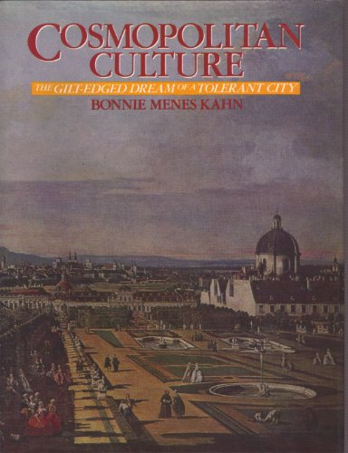 Cosmopolitan Culture The Gilt -Edged Dream of a Tolerant City: Menes Kahn Bonnie