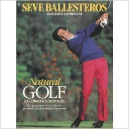9780689118463: Ballesteros S:Natural Golf