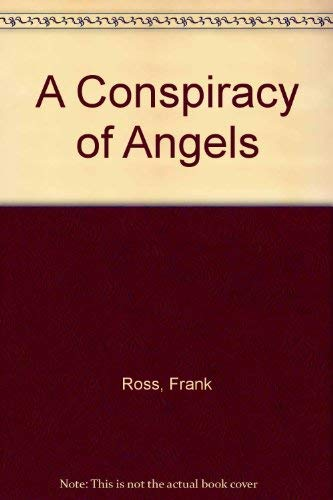 A Conspiracy of Angels: Ross, Frank