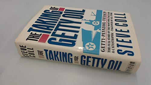 9780689118609: The Taking of Getty Oil: The Full Story of the Most Spectacular - and Catastrophic - Takeover of All Time