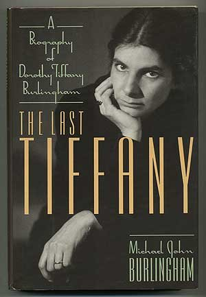 Last Tiffany, The: A Biography of Dorothy Tiffany Burlingham