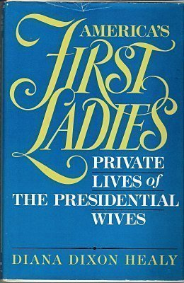 9780689118739: America's First Ladies: Private Lives of the Presidential Wives