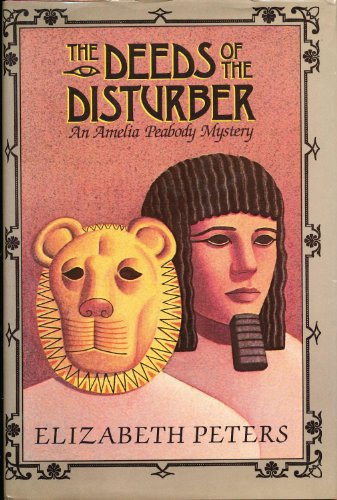 9780689119071: The Deeds of the Disturber: An Amelia Peabody Mystery