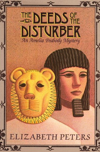 The Deeds of the Disturber; an Amelia Peabody Mystery
