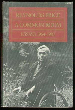 A Common Room: Essays 1954 - 1987 [Dec 21, 1987] Reynolds Price: Reynolds Price