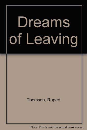 Dreams of Leaving: Thomson, Rupert