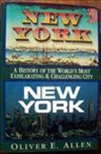 9780689119606: New York, New York: A History of the World's Most Exhilarating and Challenging City