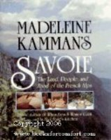 9780689119699: Madeleine Kamman's Savoie: The Land, People, and Food of the French Alps