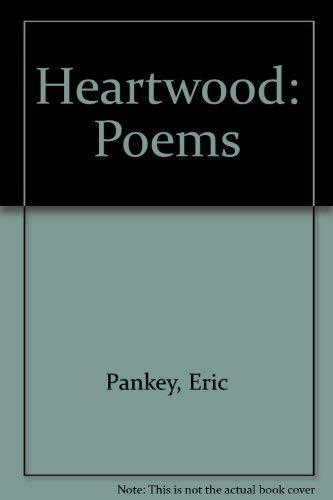 Heartwood: Poems: Eric Pankey