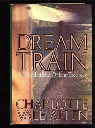 9780689119873: Dream Train: A Novel of the Orient-Express