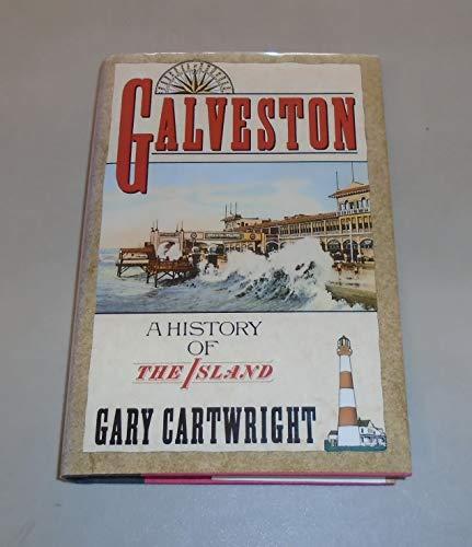 Galveston: A History of the Island: Cartwright, Gary