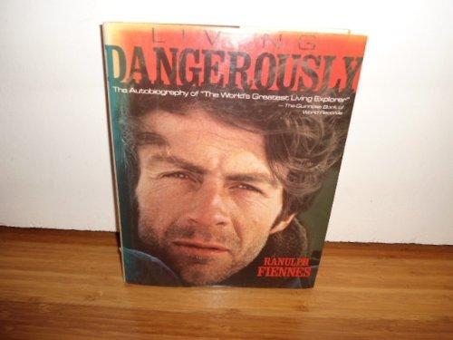 LIVING DANGEROUSLY: Fiennes, Ranulph
