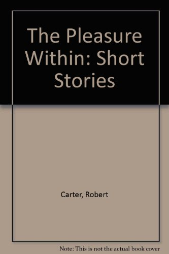 The Pleasure Within: Carter, Robert